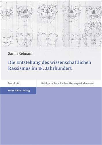 Die Entstehung des wissenschaftlichen Rassismus im 18. Jahrhundert: Sarah Reimann