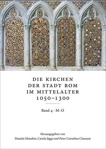 9783515121118: Die Kirchen Der Stadt Rom Im Mittelalter 1050-1300: M O: Ss. Marcellino E Pietro Bis S. Omobono - Corpus Cosmatorum II, 4