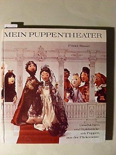 9783517000602: Mein Puppentheater, geschichten und spielstucke mit puppen aus der flickenkiste (My Puppet Theater, ories and game pieces with dolls from the box Flick)