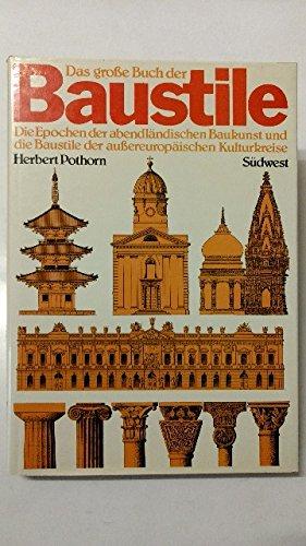 9783517000695: Das grosse Buch der Baustile: D. Epochen d. abendländ. Baukunst u. d. Baustile d. aussereurop. Kulturkreise (German Edition)