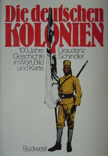 9783517006956: Die deutschen Kolonien: Geschichte der deutschen Schutzgebiete in Wort, Bild und Karte (German Edition)