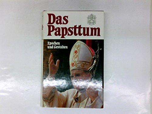 Das Papsttum : Epochen u. Gestalten hrsg. von Bruno Moser - Moser, Bruno (Hrsg.), Heinrich Fries Friedrich Heer u. a.