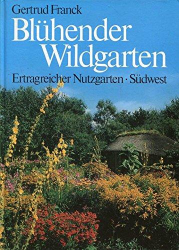 9783517008592: Blühender Wildgarten. Ertragreicher Nutzgarten. Leben in und aus dem Garten