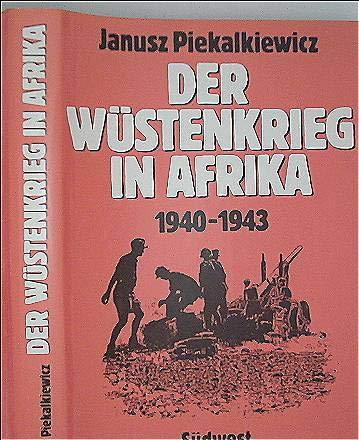 Der Wustenkrieg in Afrika, 1940-1943 (German Edition): Piekalkiewicz, Janusz