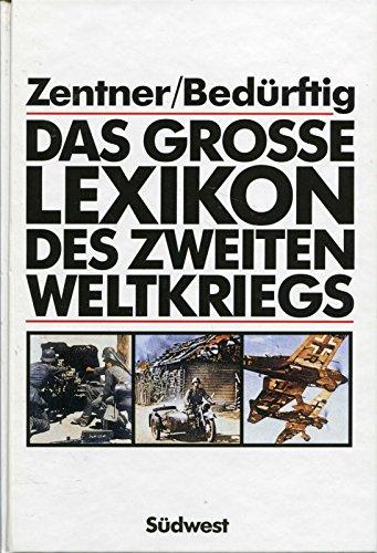 Das grosse Lexikon des 2. [zweiten] Weltkriegs.: Zentner, Christian (Herausgeber):