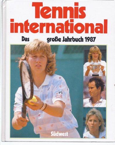 Tennis international. Das grosse Jahrbuch 1987.: Zentner, Christian (Herausgeber):