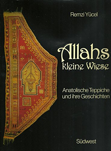 9783517010687: Allahs Kleine Wiese: Anatolische Teppiche Und Ihre Geschichten