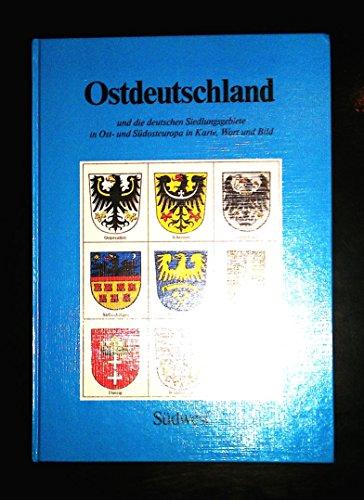 9783517010700: Ostdeutschland und die deutschen Siedlungsgebiete in Ost- und Südeuropa in Karte, Bild und Wort