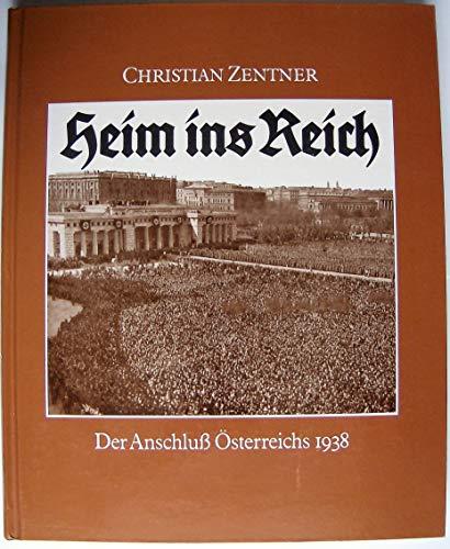 9783517010731: Heim ins Reich. Der Anschluss �sterreichs 1938