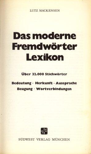 9783517011028: Das moderne Fremdw�rter-Lexikon. Herkunft, Wortverbindungen, Beugung, Aussprache