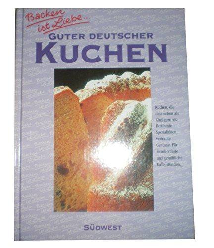 9783517015460: Backen ist Liebe. Guter deutscher Kuchen