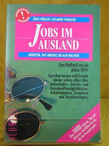 9783517015736: Jobs im Ausland. Arbeiten, wo andere Urlaub machen