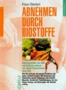 9783517016917: Abnehmen durch Biostoffe. Nahrungsmittel, die wirksam Kalorien reduzieren