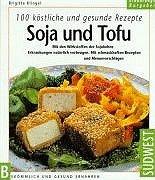 9783517018614: Soja und Tofu, 100 köstliche und gesunde Rezepte
