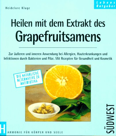 9783517019383: Heilen mit dem Extrakt des Grapefruitsamens