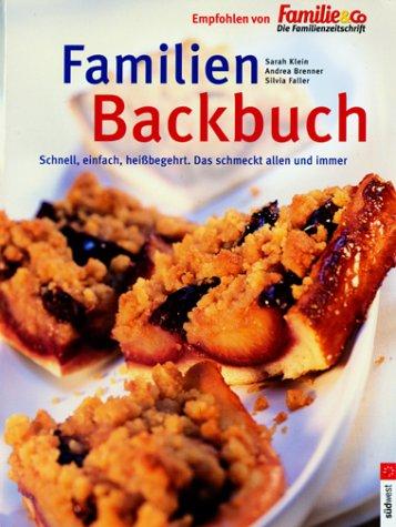 9783517064277: Familien Backbuch. Schnell, einfach, hei�begehrt. Das schmeckt allen und immer.