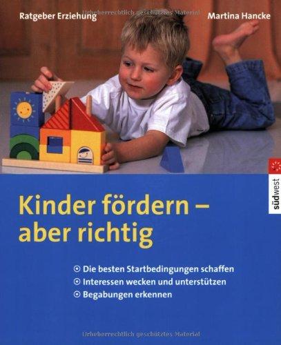 9783517066721: Kinder fördern - aber richtig