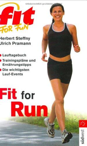 9783517066851: Fit for fun. Fit for Run: Lauftagebuch. Trainingspläne und Ernährungstipps. Die wichtigsten Laufevents