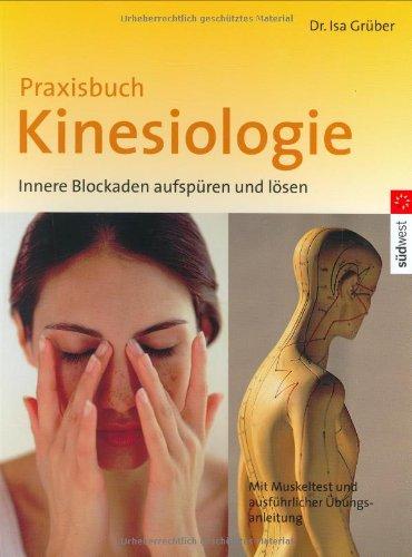 9783517067261: Praxisbuch Kinesiologie: Innere Blockaden aufsp�ren und l�sen. Mit Muskeltest und ausf�hrlicher �bungsanleitung