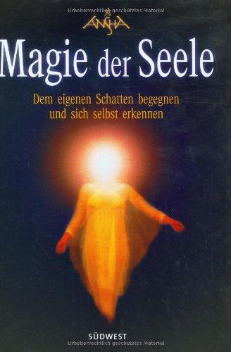 9783517067612: Magie der Seele: Dem eigenen Schatten begegnen und sich selbst erkennen