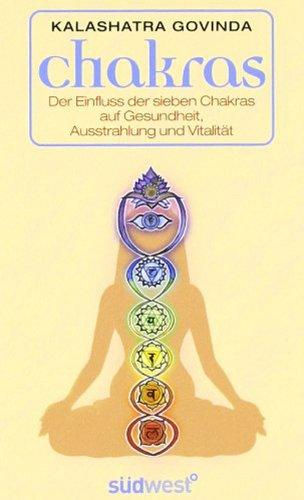 9783517069371: Chakras: Der Einfluss der sieben Chakras auf Gesundheit, Ausstrahlung und Vitalität