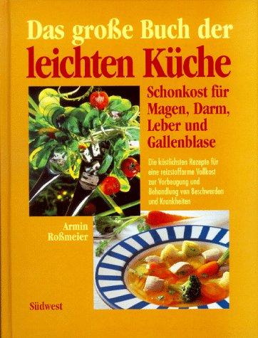 Das grosse Buch der Leichten Küche -: Rossmeier, Armin; Fronek,