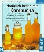 9783517075747: Natürlich heilen mit Kombucha