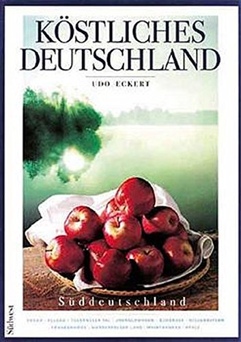 9783517075754: K�stliches Deutschland, S�ddeutschland. Hegau, Allg�u, Tegernseer Tal, Oberschwaben, Bodensee, Niederbayern, Frankenh�he, Werderfelser Land, Mai