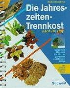 9783517075976: Die Jahreszeiten-Trennkost nach Dr. Hay, m. großem Küchenplakat