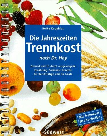 9783517076775: Die Jahreszeiten Trennkost nach Dr. Hay, m. Trennkost-Drehscheibe