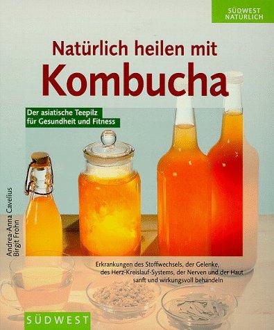 9783517077611: Natürlich heilen mit Kombucha