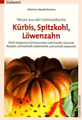 9783517080376: Neues aus der Gemüseküche. Kürbis, Spitzkohl, Löwenzahn