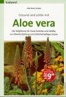 9783517080505: Gesund und sch�n mit Aloe vera