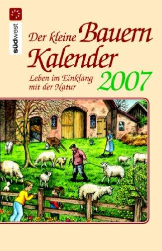 9783517081724: Der kleine Bauernkalender 2007. Leben im Einklang mit der Natur.Taschenkalender
