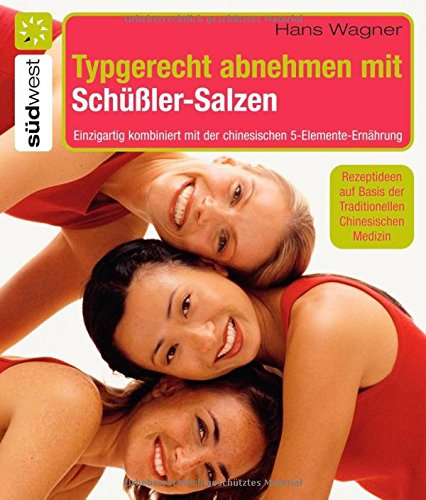 Typgerecht abnehmen mit Schüßler-Salzen: Einzigartig kombiniert mit: Wagner, Hans