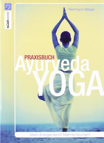 9783517082721: Praxisbuch Ayurveda-Yoga: Mehr Energie durch Marma-Übungen