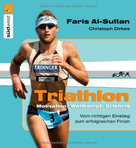 9783517082837: Triathlon: Motivation - Wettkampf - Erlebnis. Vom richtigen Einstieg zum erfolgreichen Finish