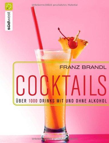 9783517066752 cocktails die 1000 besten drinks mit und ohne alkohol zvab franz brandl. Black Bedroom Furniture Sets. Home Design Ideas