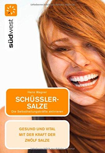 SchüÃ?ler-Salze: Die Selbstheilungskräfte aktivieren - Gesund und: Hans Wagner
