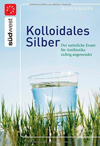 9783517084367: Kolloidales Silber