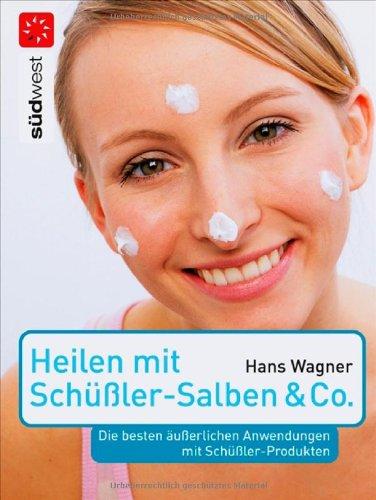 Heilen mit Süßler-Salben & Co: Wagner, Hans