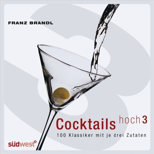 9783517084862: Cocktails hoch 3: 100 Klassiker mit je drei Zutaten