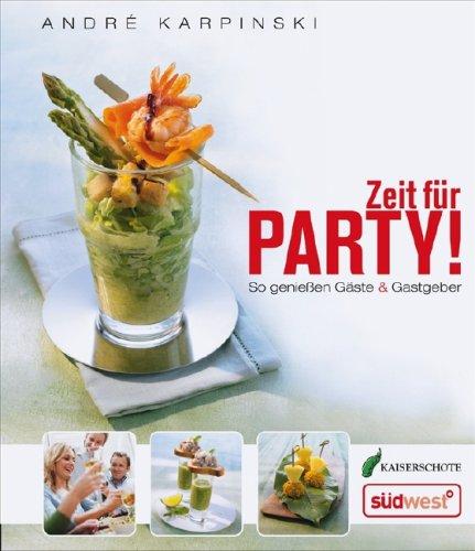9783517085135: Zeit für Party!: So genießen Gäste & Gastgeber