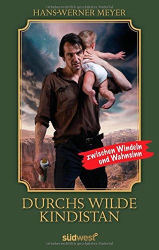 9783517085326: Durchs wilde Kindistan: Zwischen Windeln und Wahnsinn