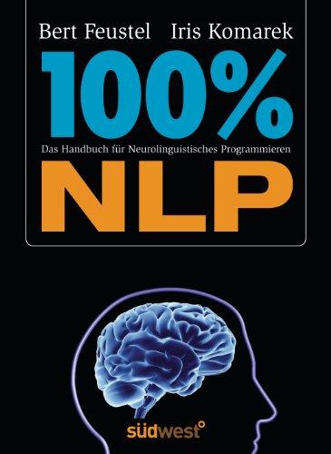9783517085937: 100 % NLP: Das Handbuch für Neurolinguistisches Programmieren