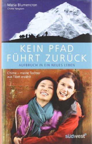 9783517087207: Kein Pfad führt zurück. Aufbruch in ein neues Leben: Chime - meine Tochter aus Tibet erzählt