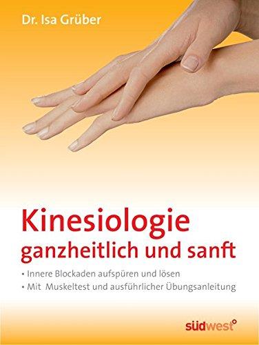 9783517087818: Kinesiologie - ganzheitlich und sanft: Innere Blockaden aufsp�ren und l�sen - Mit Muskeltest und ausf�hrlicher �bungsanleitung