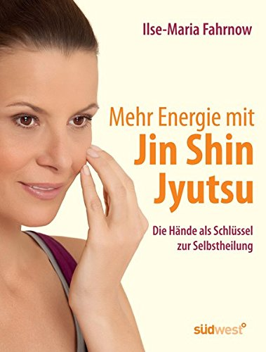 9783517087825 mehr energie mit jin shin jyutsu die h nde als schl ssel zur selbstheilung. Black Bedroom Furniture Sets. Home Design Ideas