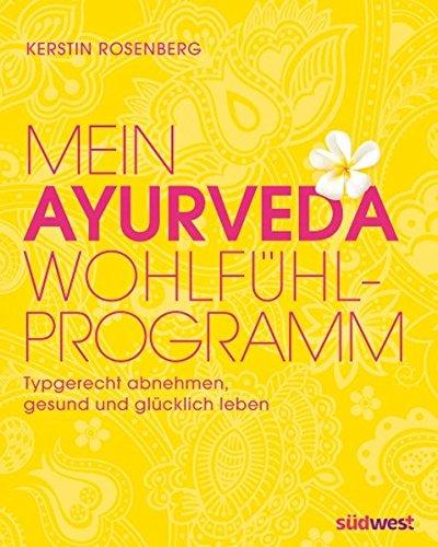 9783517088310: Mein Ayurveda-Wohlfühlprogramm: Typgerecht abnehmen, gesund und glücklich leben