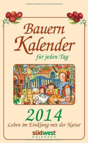9783517088662: Bauernkalender für jeden Tag 2014: Leben im Einklang mit der Natur. Text-Abreißkalender